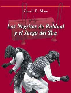 Los Negritos de Rabinal y el Juego del Tun
