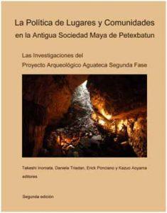 La política de lugares y comunidades en la antigua sociedad maya de Petexbatun