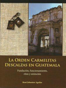 La Orden de Carmelitas Descalzas en Guatemala